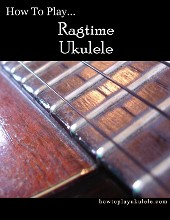 How To Play Ragtime Ukulele