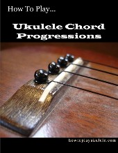 How To Play Ukulele Chord Progressions